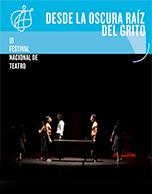 Desde La Oscura Raíz Del Grito - IX Festival Nacional de Teatro