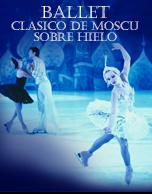 Ballet Clasico de Moscú Sobre Hielo 2016