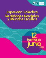 """Exposición  Colectiva  """"Realidades Paralelas  y Mundos Ocultos"""""""