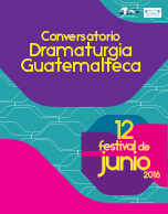 """Conversatorio """"Dramaturgia Guatemalteca"""""""