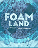 Foam Land a Different Party Experience