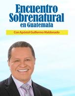 Encuentro Sobrenatural con Guillermo Maldonado 2016