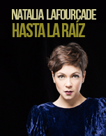 """Natalia Lafourcade """"HASTA LA RAIZ"""""""