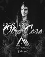 Ale Mendoza Esto Es Otra Cosa Lanzamiento 2016