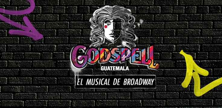 Godspell Guatemala El Musical de Broadway